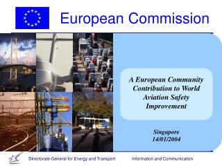 A European Community Contribution to World Aviation Safety Improvement Singapore  14/01/2004
