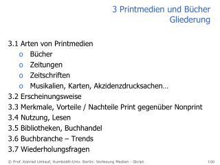 3 Printmedien und B�cher  Gliederung