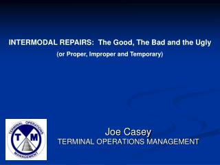 Joe Casey TERMINAL OPERATIONS MANAGEMENT