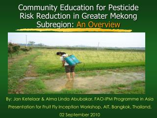 Community Education for Pesticide Risk Reduction in Greater Mekong Subregion:  An Overview