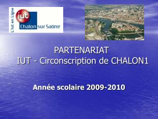 PARTENARIAT  IUT - Circonscription de CHALON1