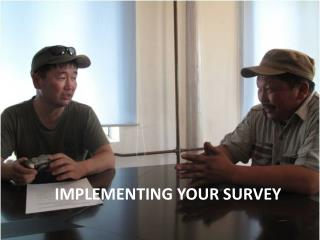 Implementing Your Survey