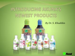 INTRODUCING AKUNA'S NEWEST PRODUCTS