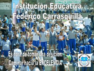 Institución Educativa Federico Carrasquilla