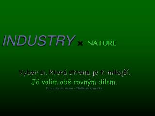 INDUSTRY x NATURE