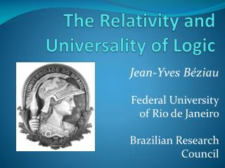The  Relativity  and  Universality  of  Logic