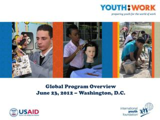 Global Program Overview June 23, 2012 – Washington, D.C.