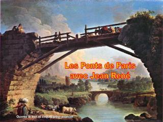 Les Ponts de Paris avec Jean Ren�