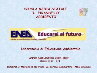 """SCUOLA MEDIA STATALE  """"L. PIRANDELLO""""  AGRIGENTO"""