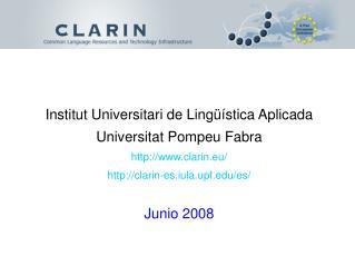 Institut Universitari de Lingüística Aplicada Universitat Pompeu Fabra clarin.eu/
