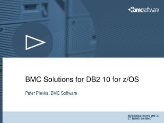BMC Solutions for DB2 10 for z/OS