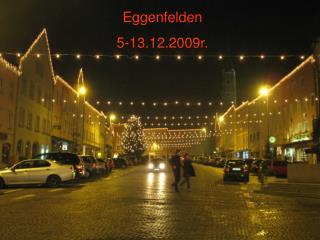 Eggenfelden 5-13.12.2009r.