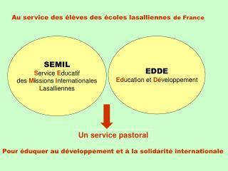 SEMIL S ervice  E ducatif des  M i ssions  I nternationales L asalliennes