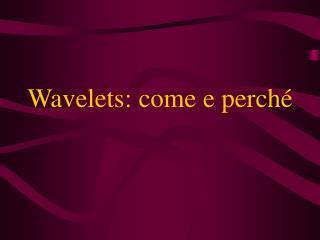 Wavelets: come e perché