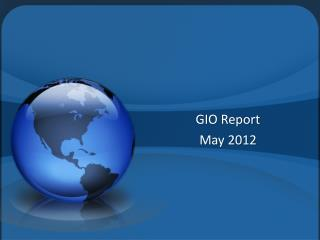GIO Report May 2012