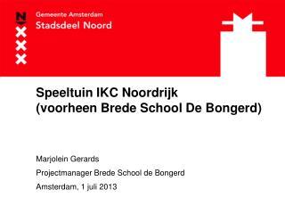 Speeltuin IKC Noordrijk  (voorheen Brede School De Bongerd)