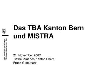 Das TBA Kanton Bern und MISTRA