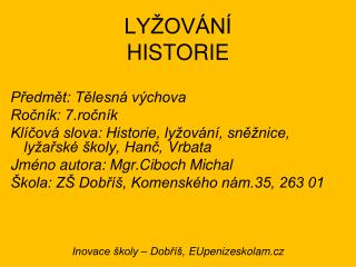 LY�OV�N� HISTORIE