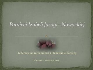 Pamięci Izabeli Jarugi - Nowackiej