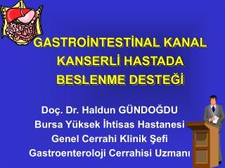 GASTRO İNTESTİNAL KANAL KANSERLİ HASTADA BESLENME DESTEĞİ