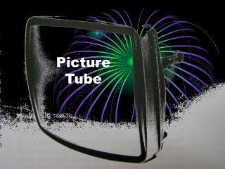 Picture Tube