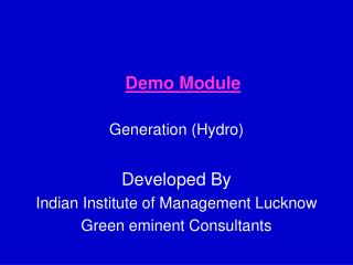 Demo Module Generation (Hydro) Developed By Indian Institute of Management Lucknow