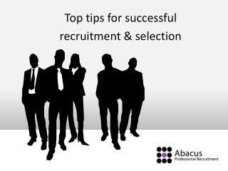 Top tips for successful  recruitment & selection