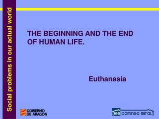 THE BEGINNING AND THE END OF HUMAN LIFE.