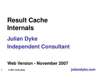 Result Cache Internals