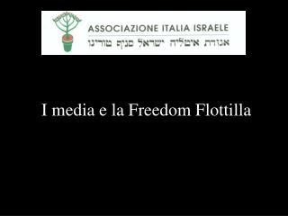 I media e la Freedom Flottilla