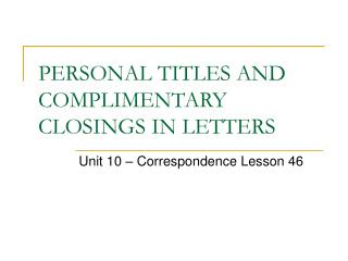 PERSONAL TITLES AND COMPLIMENTARY CLOSINGS IN LETTERS