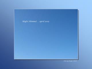 Skyfri Himmel … april 2005