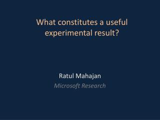 What constitutes a useful experimental result