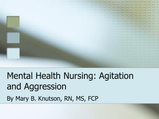 Mental Health Nursing: Agitation and Aggression