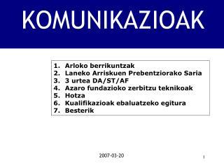 Arloko berrikuntzak  Laneko Arriskuen Prebentziorako Saria   3 urtea DA/ST/AF