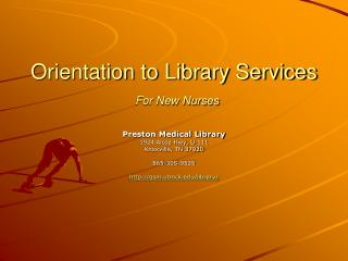 Orientation to Library Services For New Nurses