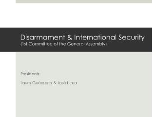Disarmament  & International Security  (1st  Committee  of  the  General  Assambly )