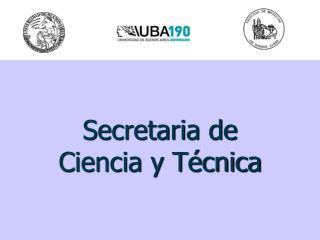 Secretaria de  Ciencia y T�cnica