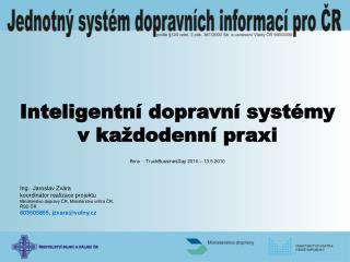 Inteligentní dopravní systémy v každodenní praxi Brno  - TruckBussinesDay 2010 – 13.5.2010