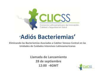 ' Adiós Bacteriemias'