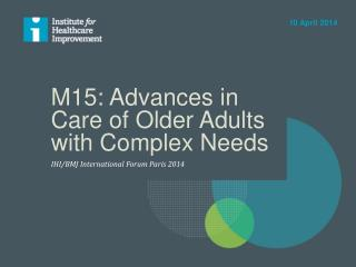M15: Advances in Care of Older Adults with Complex Needs