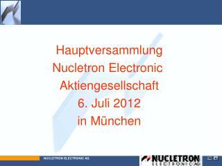 Hauptversammlung Nucletron Electronic  Aktiengesellschaft 6. Juli 2012 in München