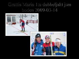 Grattis Maria 1:a dubbeljakt jsm boden 2009-03-14