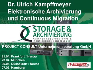 Dr. Ulrich Kampffmeyer     Elektronische Archivierung     und Continuous Migration
