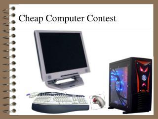 Cheap Computer Contest