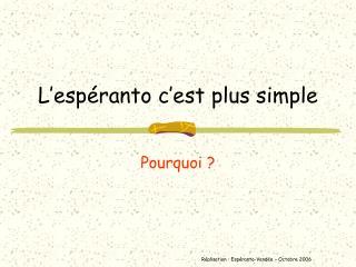 L'espéranto c'est plus simple