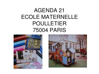 AGENDA 21  ECOLE MATERNELLE POULLETIER 75004 PARIS