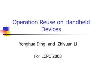 Operation Reuse on Handheld Devices