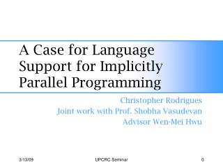 A Case for Language Support for Implicitly Parallel Programming