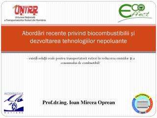 Abord?ri recente privind biocombustibilii ?i dezvoltarea tehnologiilor nepoluante